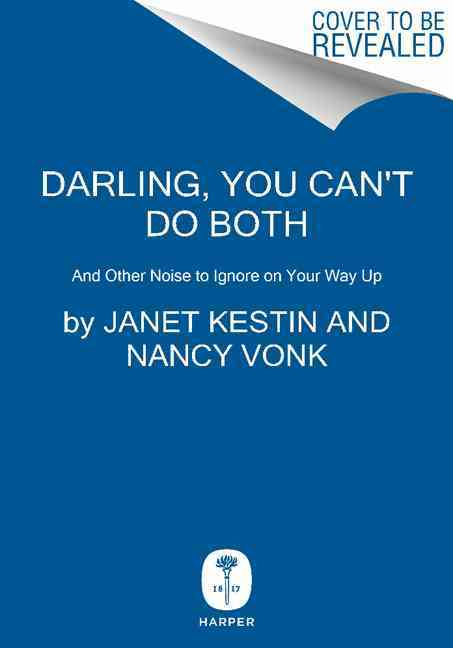 Darling, You Can't Do Both By Kestin, Janet/ Vonk, Nancy